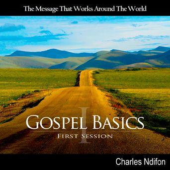 Gospel Basics Part I
