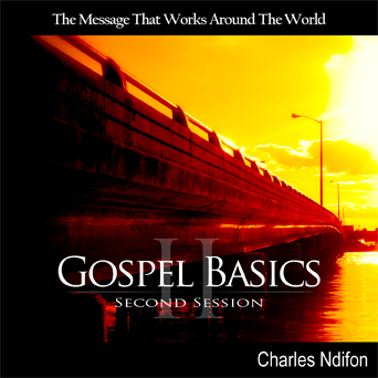 Gospel Basics Part II