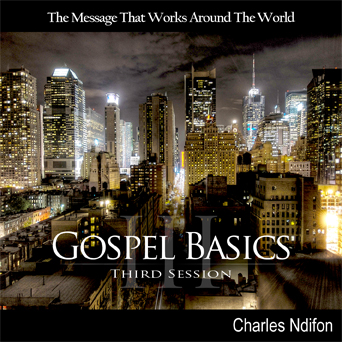 Gospel Basics Part III