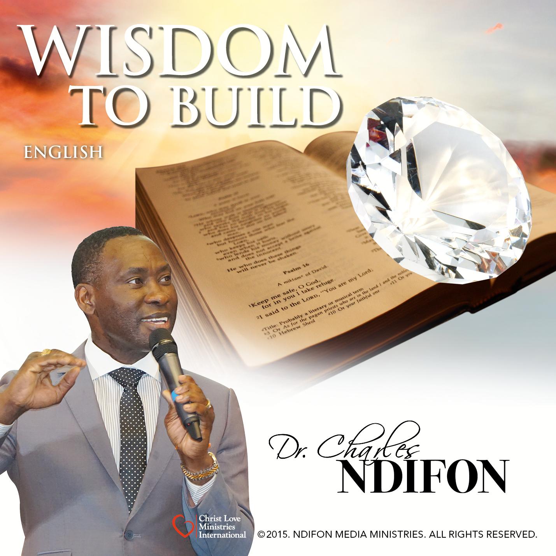 Wisdom to Build