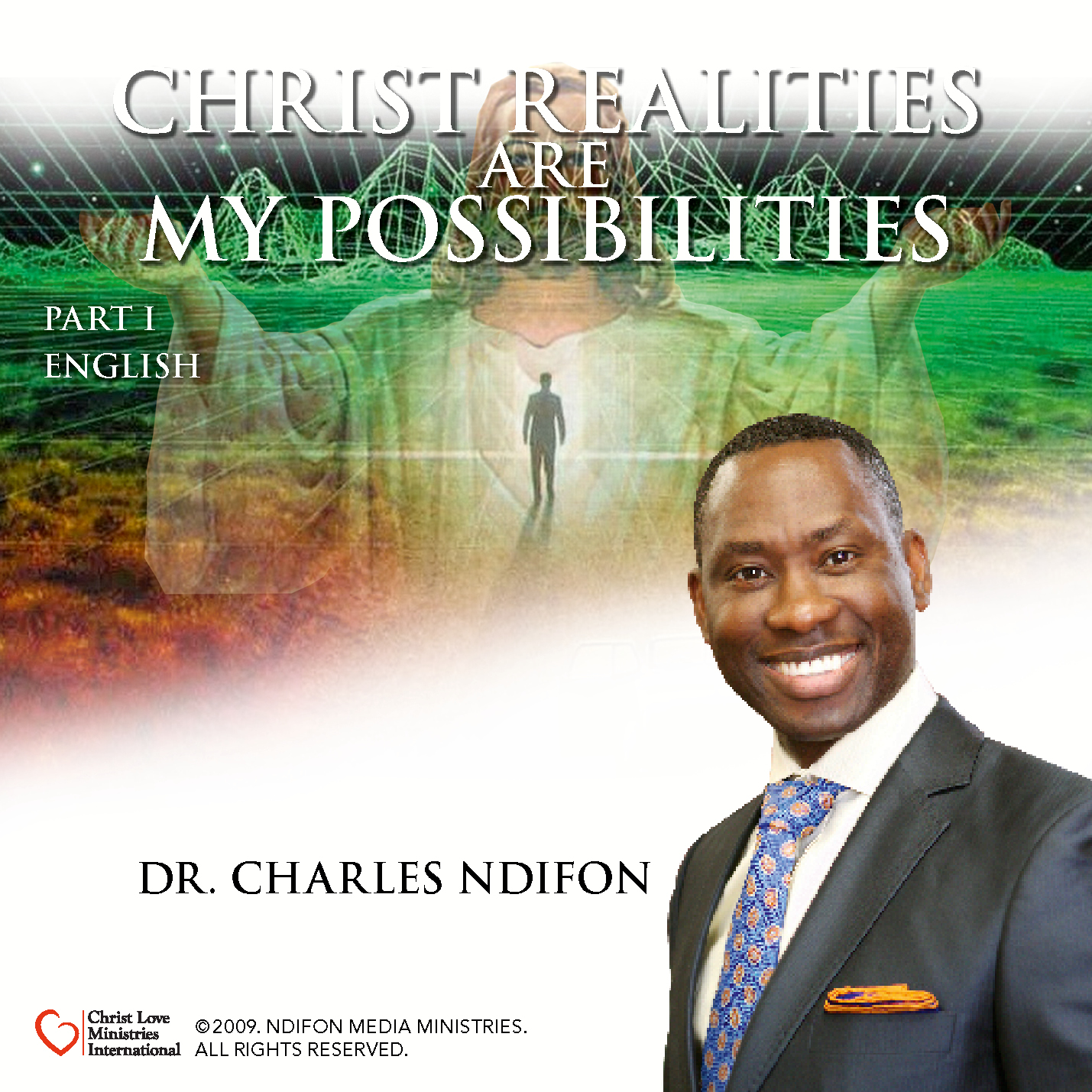 Christ Realities Are My Possibilities – Part I and 2