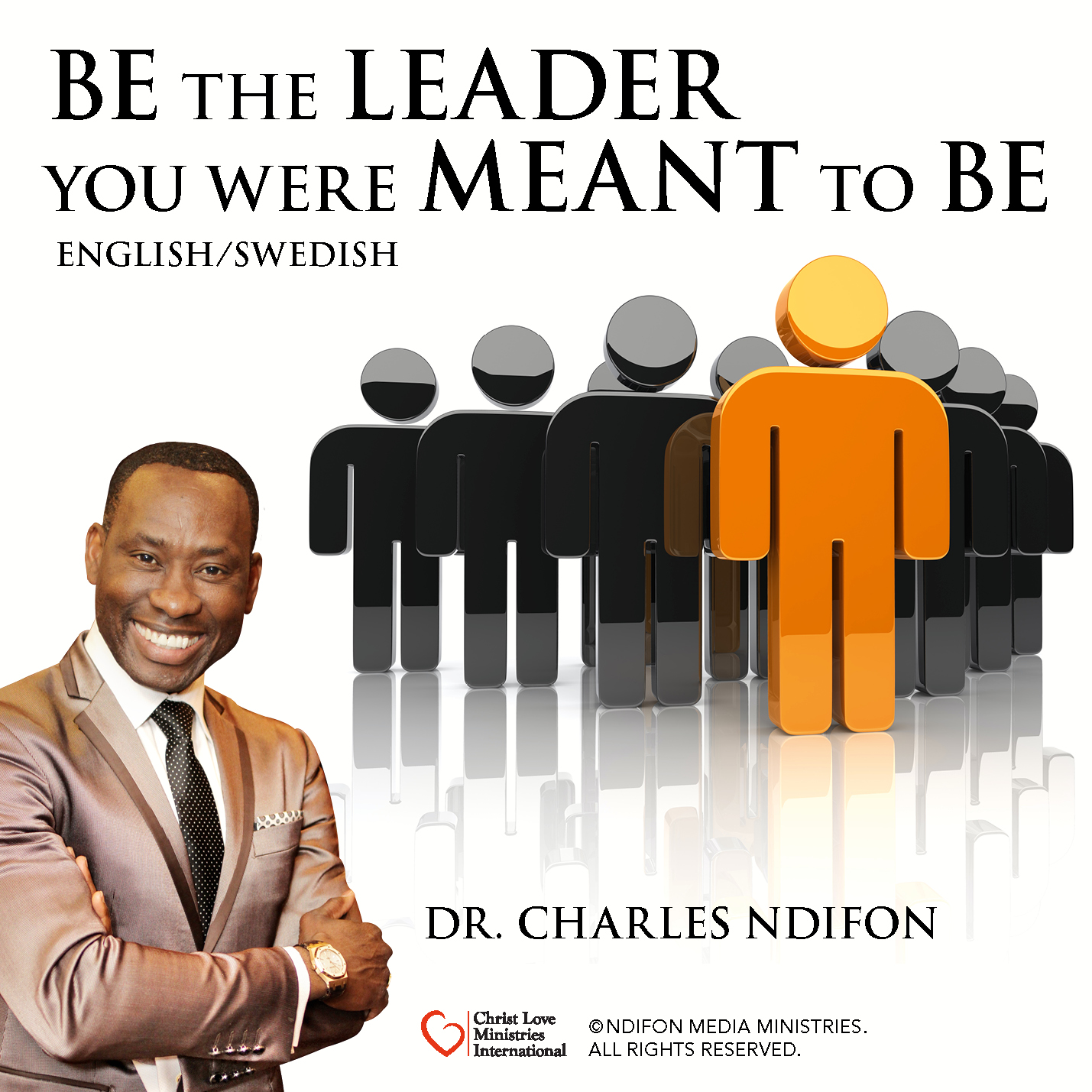 Leadership – Be the Leader You Were Meant to Be